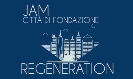 Regione Lazio: Jam Città di Fondazione Regeneration